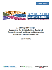 A Pathway for Change: Supporting the Shift to Patient-Centered Cancer Research and Care and Addressing Value and Cost of Cancer Care (PDF)