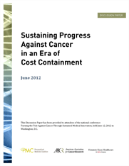 Sustaining Progress Against Cancer in an Era of Cost Containment (PDF)